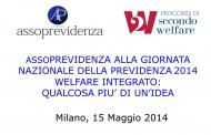 Assoprevidenza alla Giornata Nazionale della Previdenza 2014 Welfare integrato: qualcosa in più di un'idea