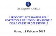 I prodotti alternativi per i portafogli dei fondi pensione e delle casse professionali