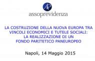 La costruzione della nuova europa tra vincoli economici e tutele sociali: la realizzazione di un fondo paritetico paneuropeo